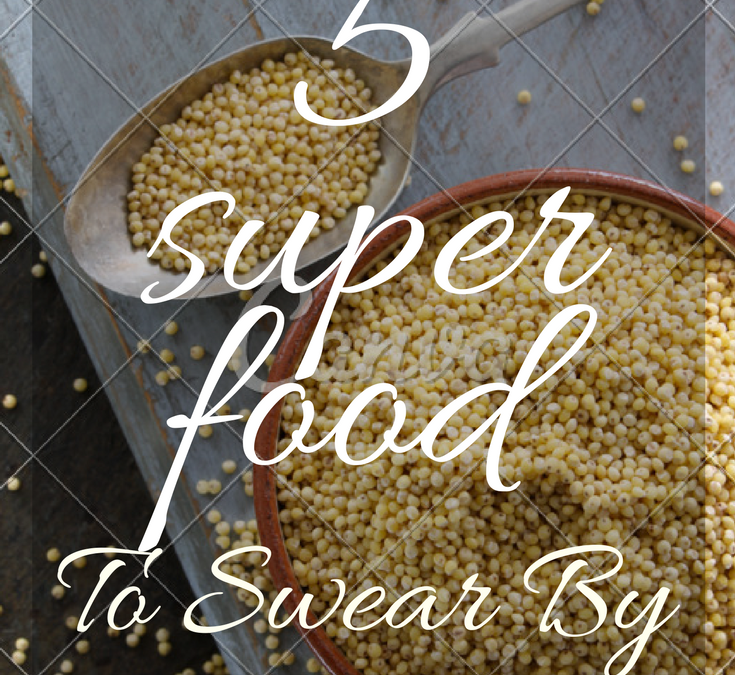 5 Super Food To Swear By