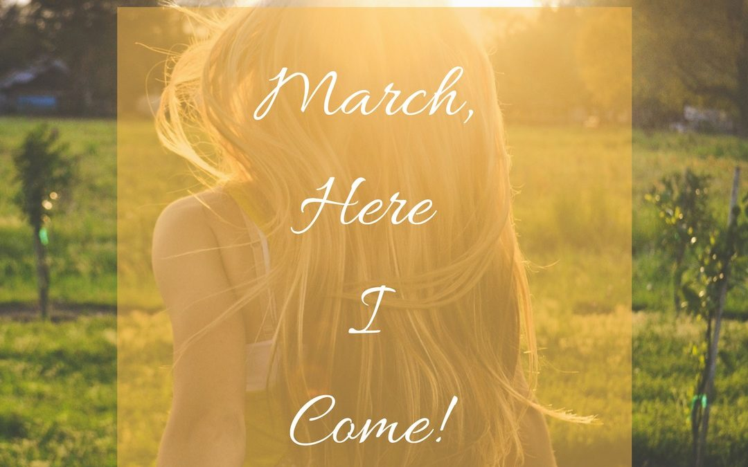 March Here I Come – Plan for the Month of March