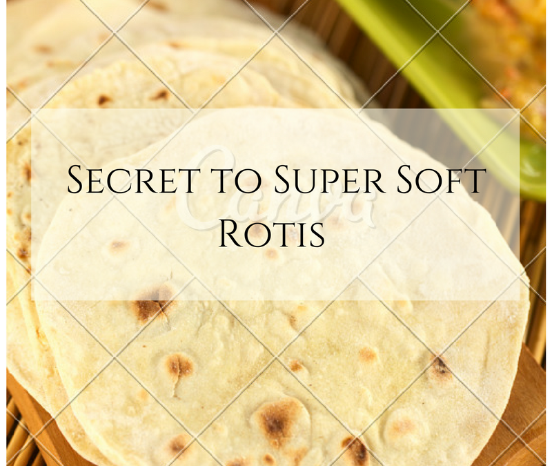 My connection with super soft roti – Indian Flatbread