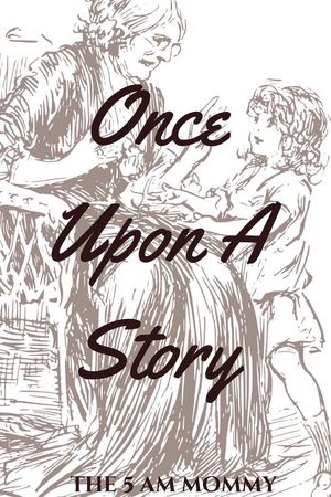 Once Upon A Story…