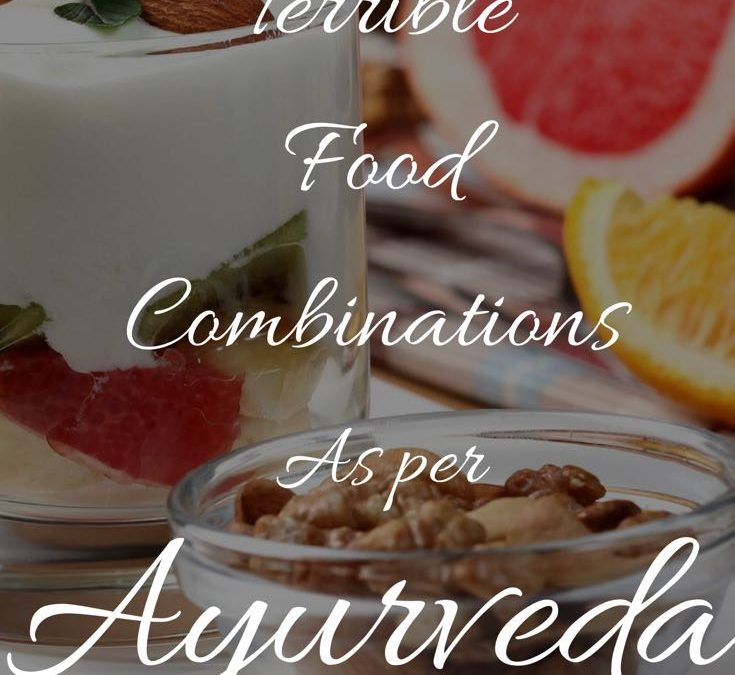 List of Terrible Food Combination As Per Ayurveda