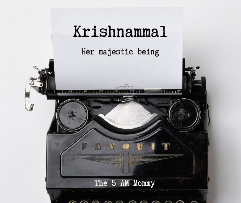 Krishnammal – Her Majestic Being