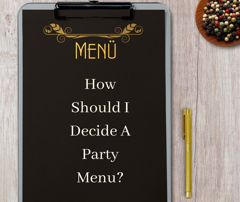 How do I decide the party menu?