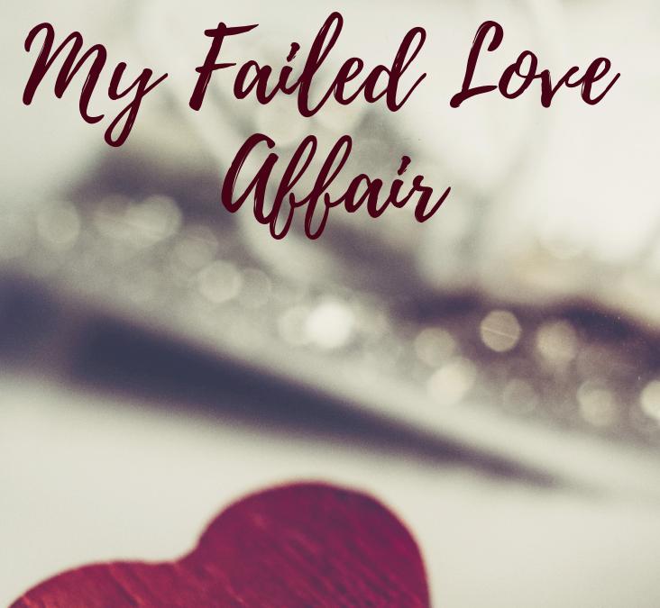 My Failed Love Affair – The 5 AM Mommy