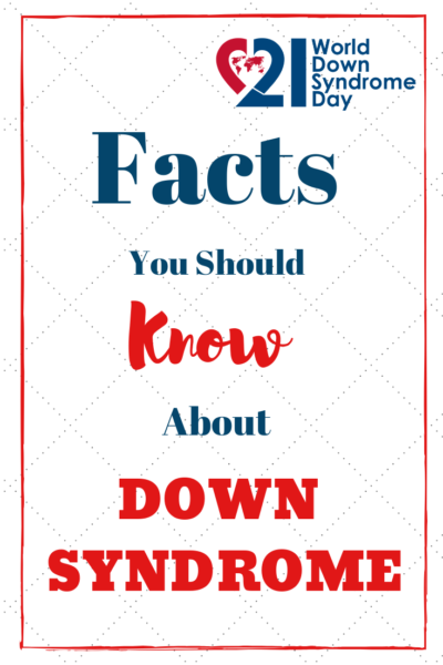 Important Facts about Down Syndrome You Should Know