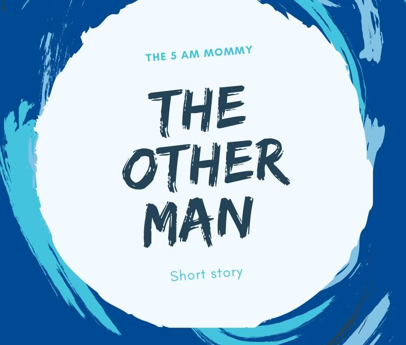 "The ""other"" man-100 word short story"