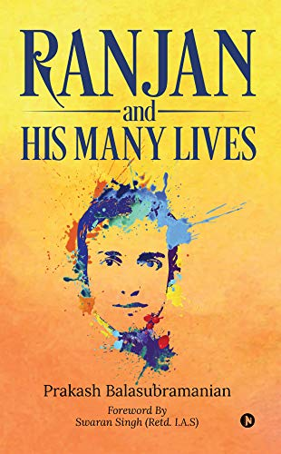 Book Review – Ranjan and His Many Lives – by  Prakash Balasubramanian