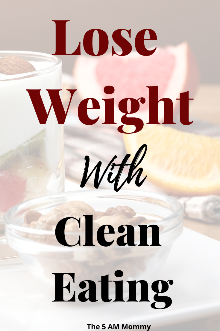 Lose Weight With Clean Eating