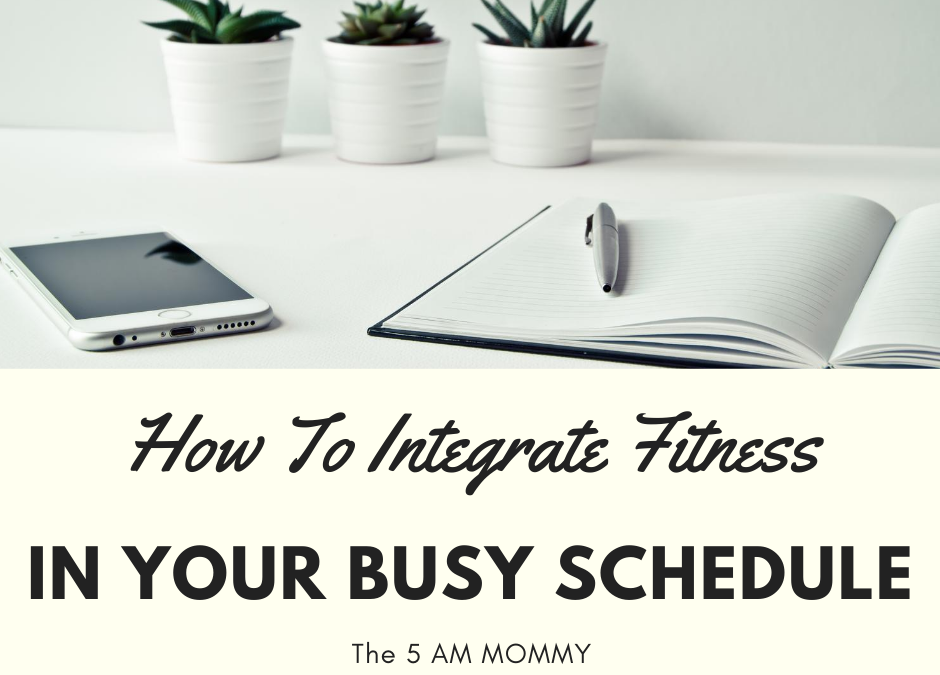 How To Integrate Fitness In Schedule? and how to make it a habit