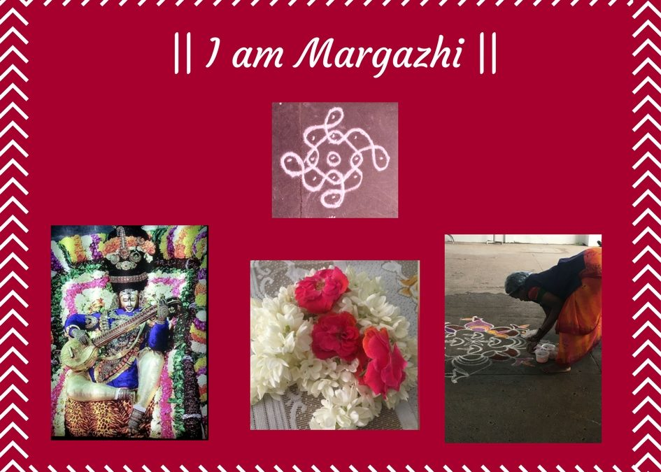 I am Margazhi