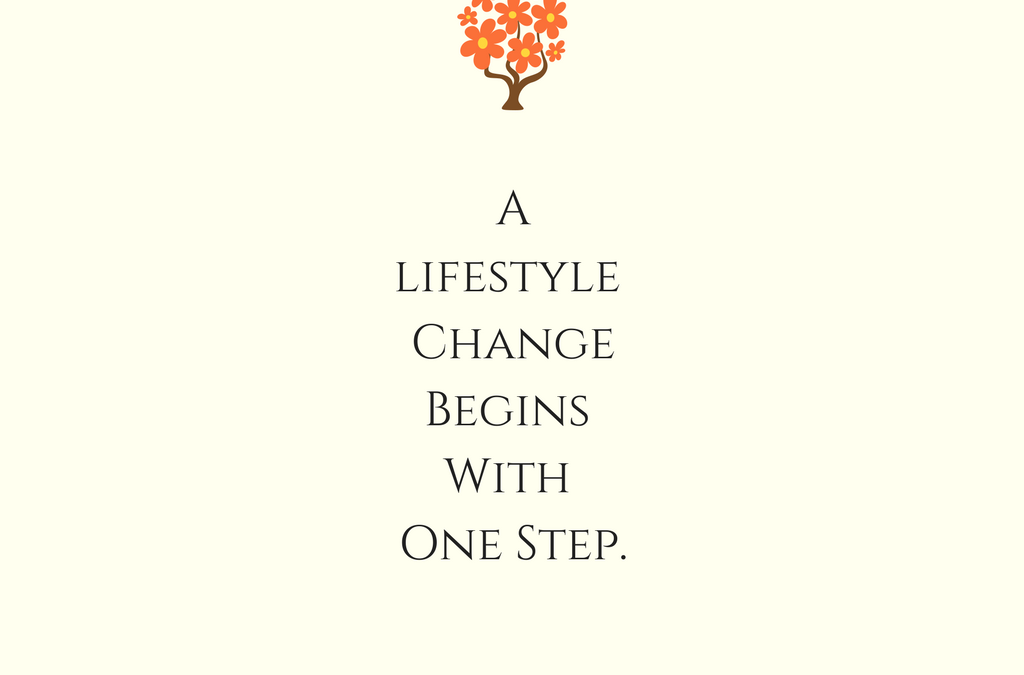 A Lifestyle Change Begins with A Single Step