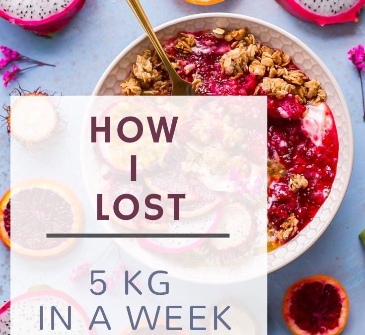 How I Lost 5 KGs In A Week